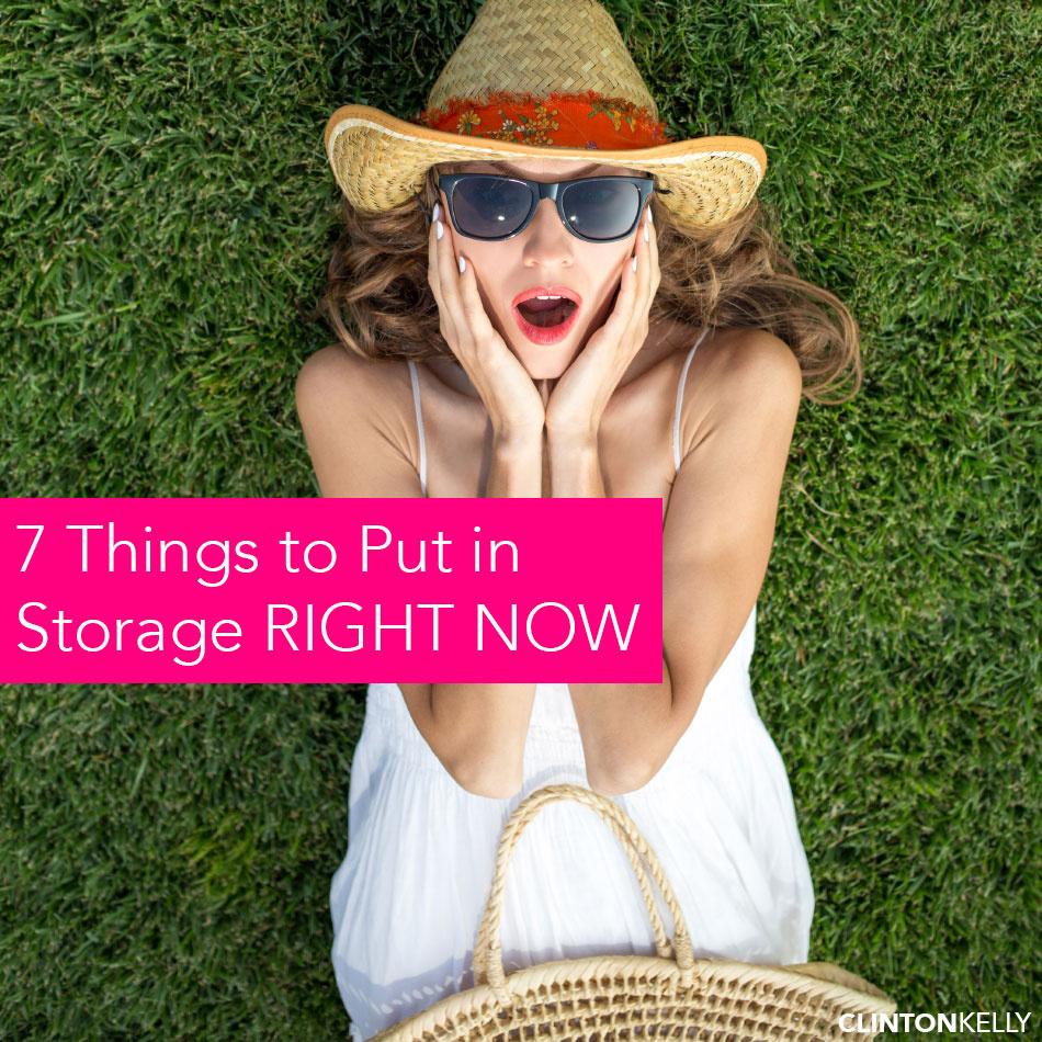 7 Things You Must Put in Storage RIGHT NOW!