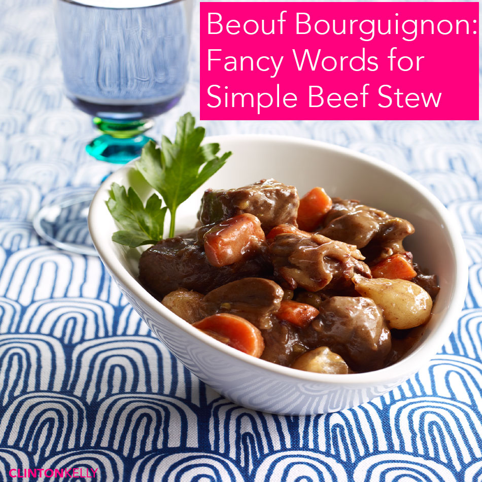Beef Bourguignon: It's Beef Stew!