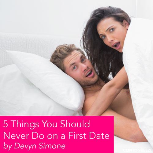 5 Things You Should Never Do on a First Date